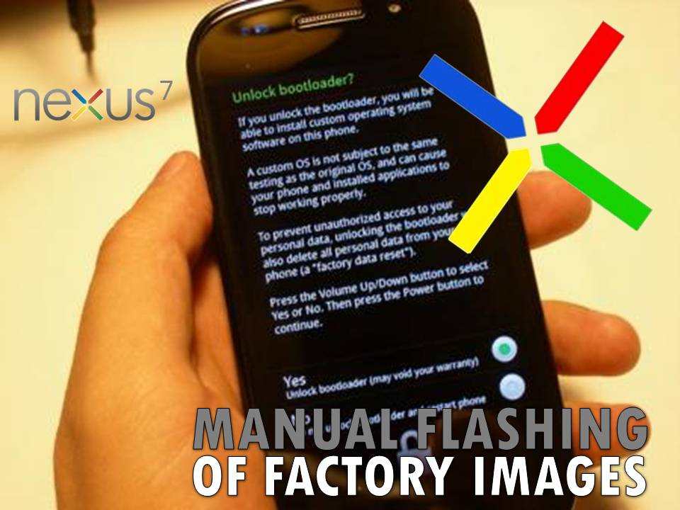 factory images to your Nexus 7 using manual or adb/fastboot method